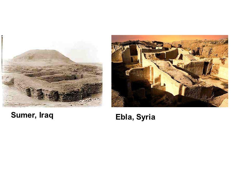 Sumer, Iraq Ebla, Syria