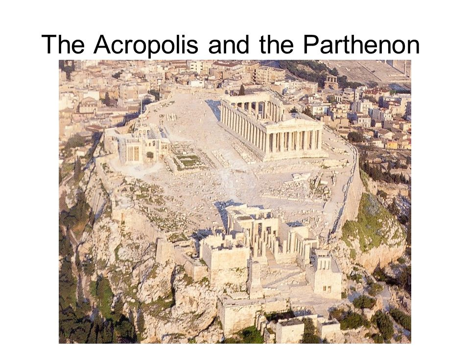 The Acropolis and the Parthenon