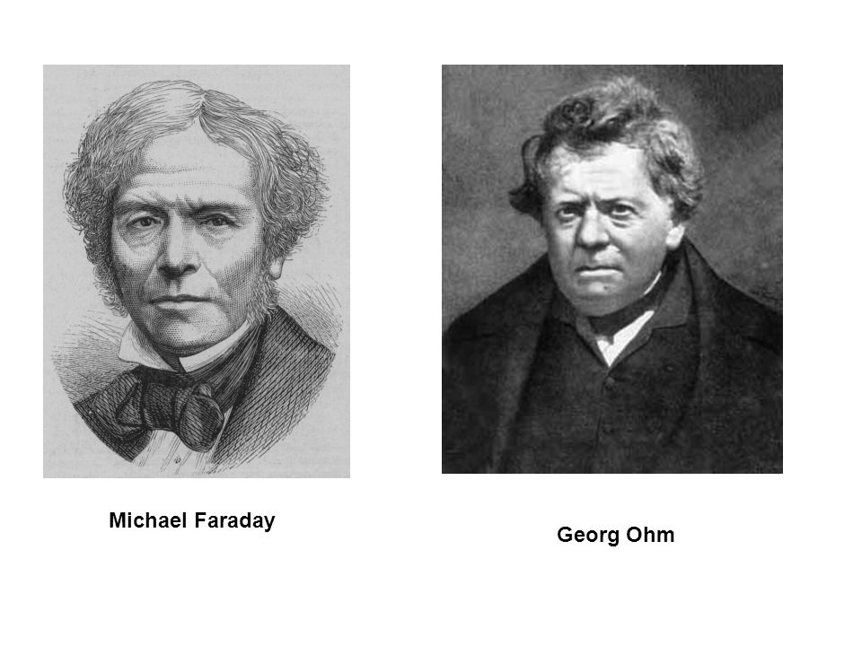 Michael Faraday Georg Ohm