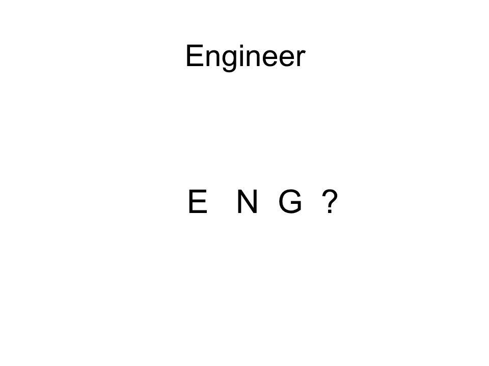 Engineer E N G