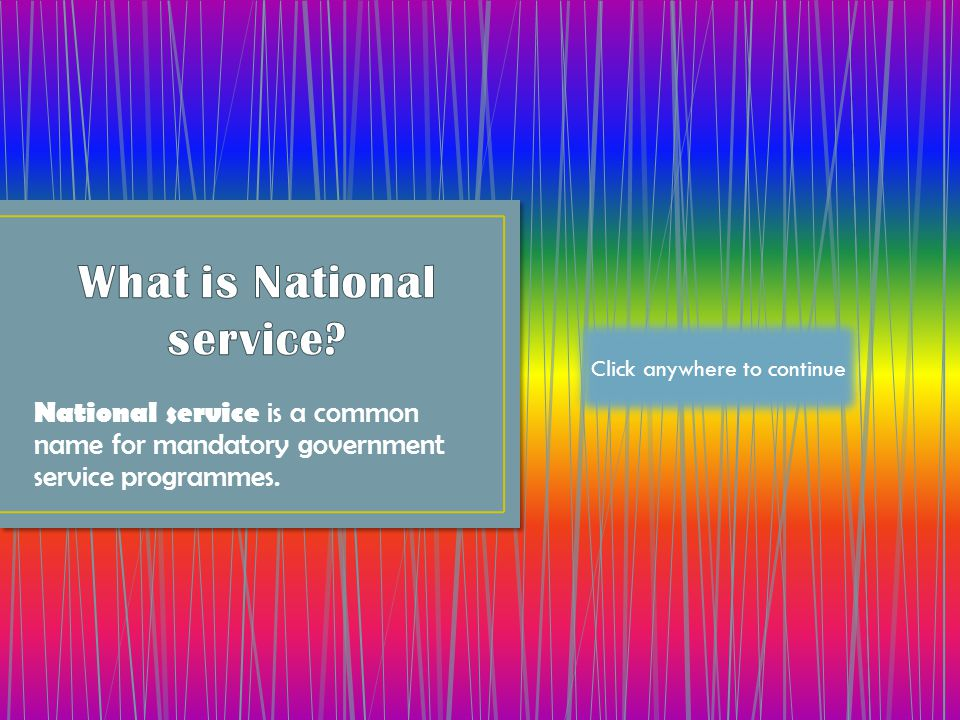 National service is a common name for mandatory government service programmes.