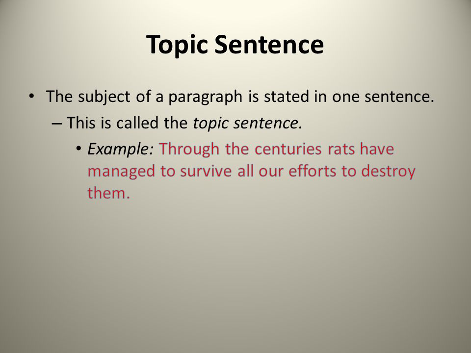 Writing Paragraphs A well-developed paragraph has 3 parts – Topic sentence – Supporting sentences – Concluding sentence