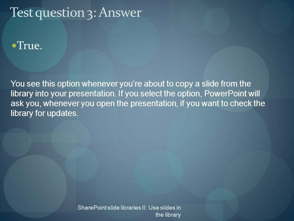 Test question 3: Answer True.