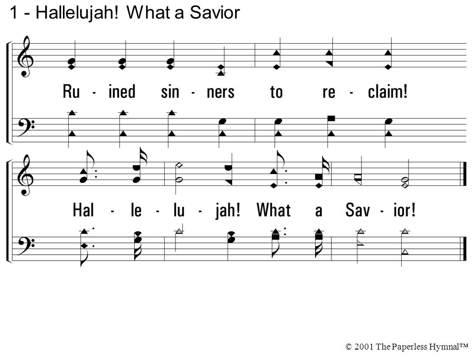 1 - Hallelujah! What a Savior © 2001 The Paperless Hymnal™