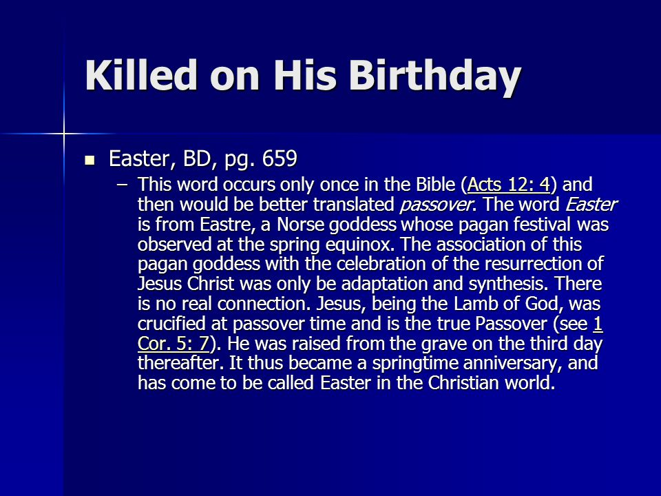 Killed on His Birthday Easter, BD, pg. 659 Easter, BD, pg.