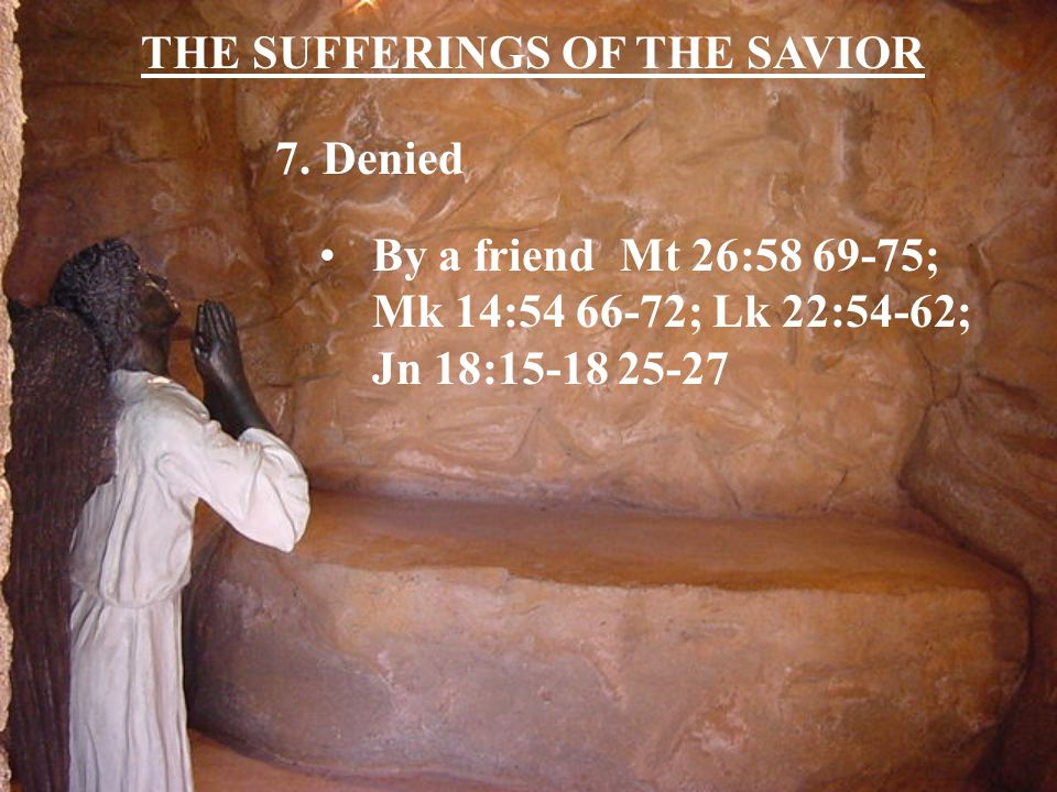 THE SUFFERINGS OF THE SAVIOR 7.