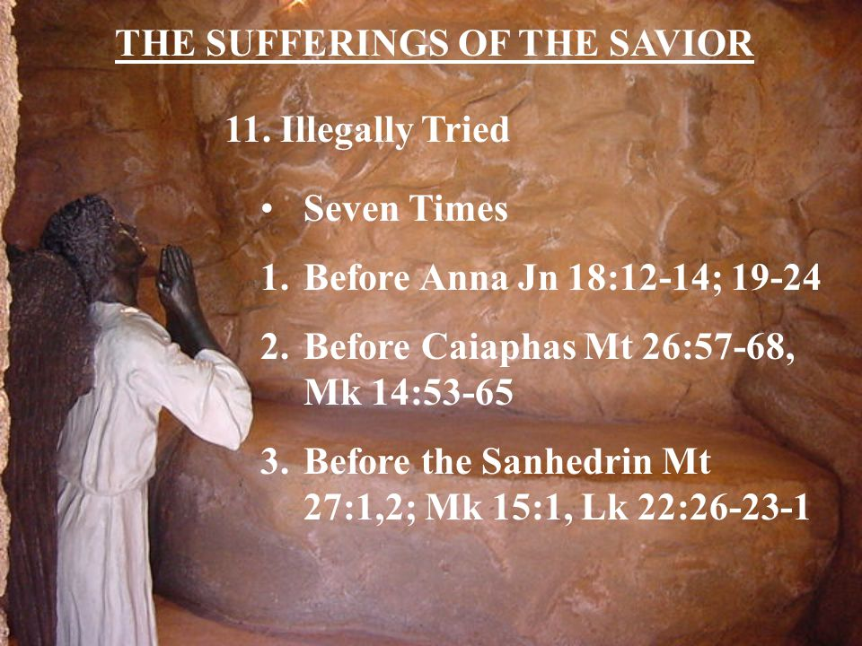 THE SUFFERINGS OF THE SAVIOR 11.