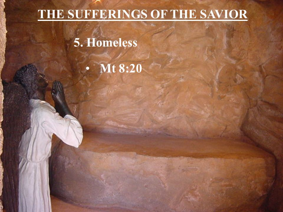 THE SUFFERINGS OF THE SAVIOR 6. Betrayed By a follower Jn 13:21