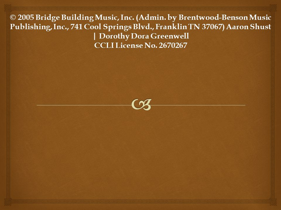 © 2005 Bridge Building Music, Inc.(Admin.