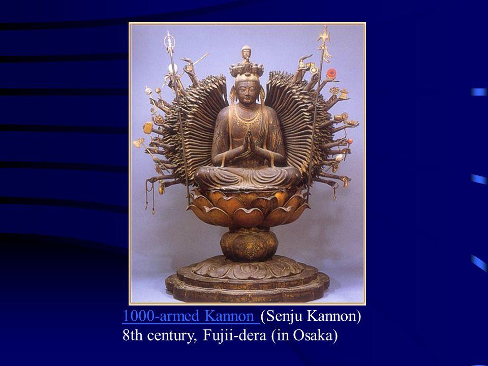 1000-armed Kannon 1000-armed Kannon (Senju Kannon) 8th century, Fujii-dera (in Osaka)