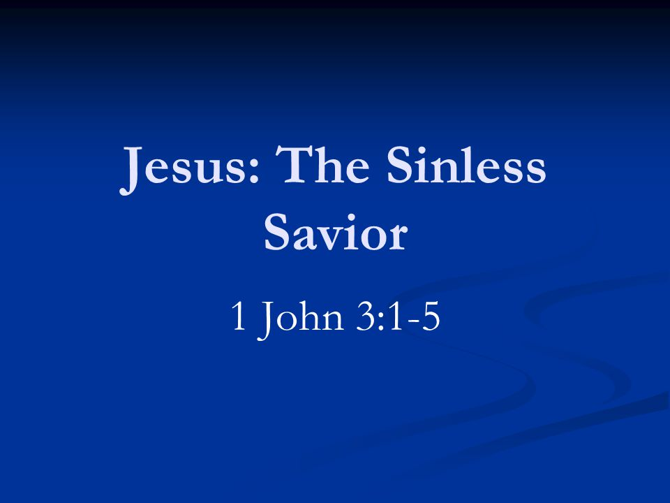 Three Great Truths God has come in the flesh Such was done to remove sin Jesus was without sin