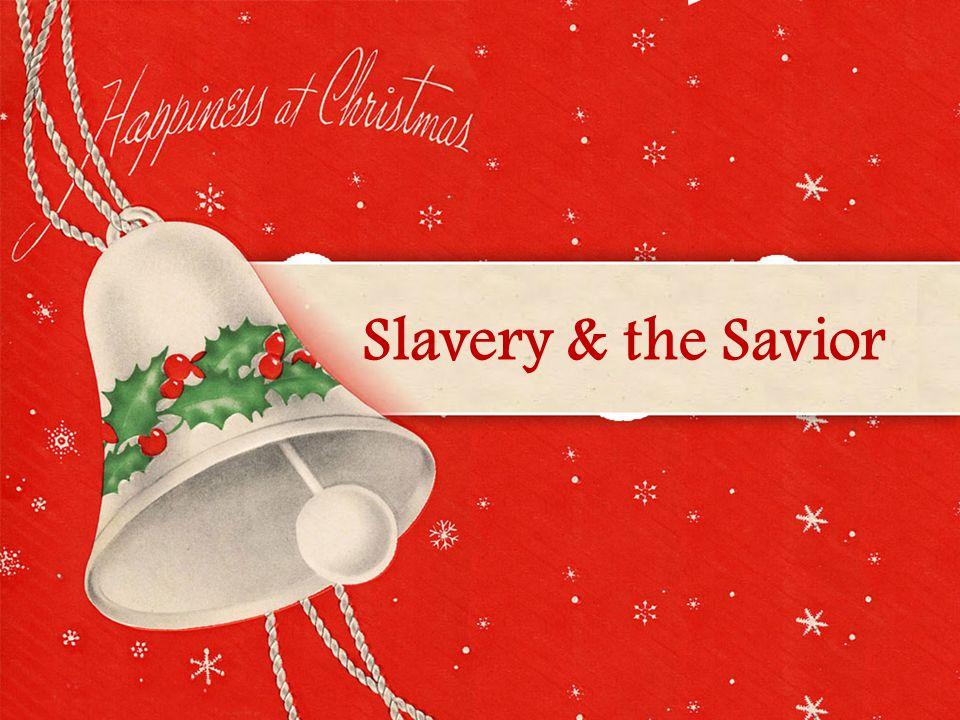 Slavery & the Savior
