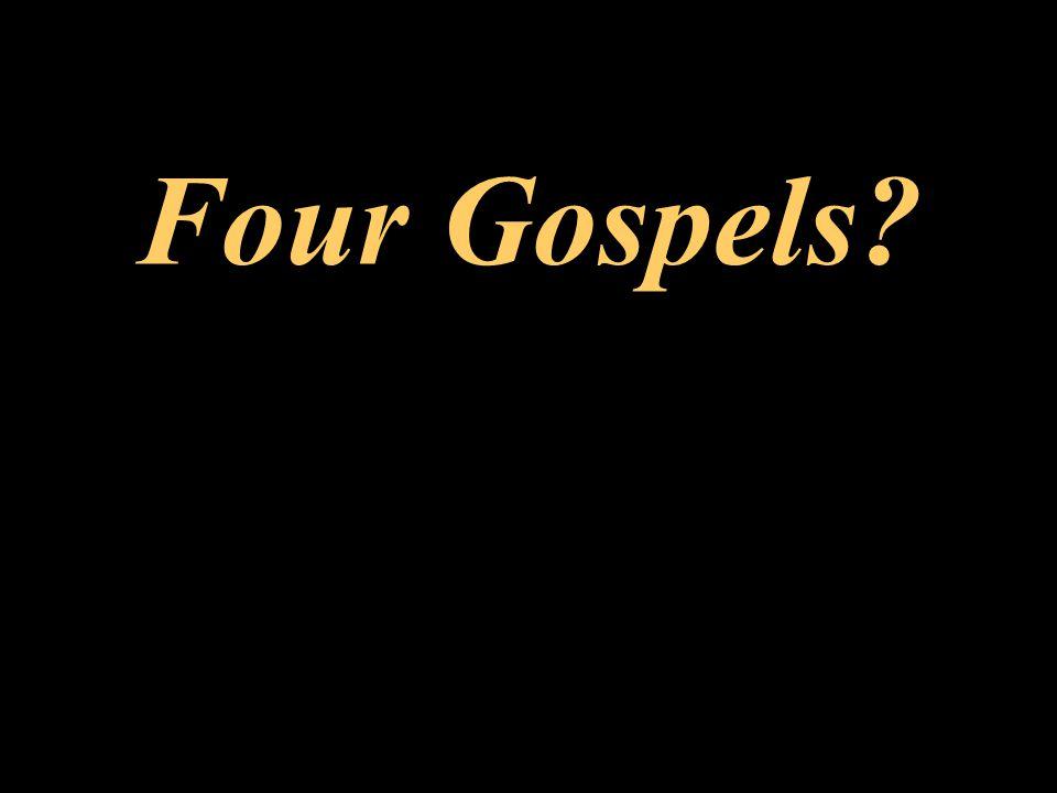 Four Gospels?