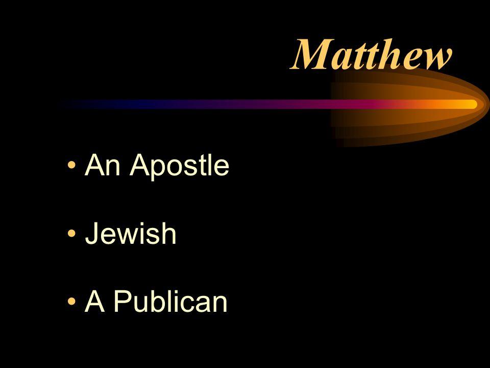 Matthew An Apostle Jewish A Publican