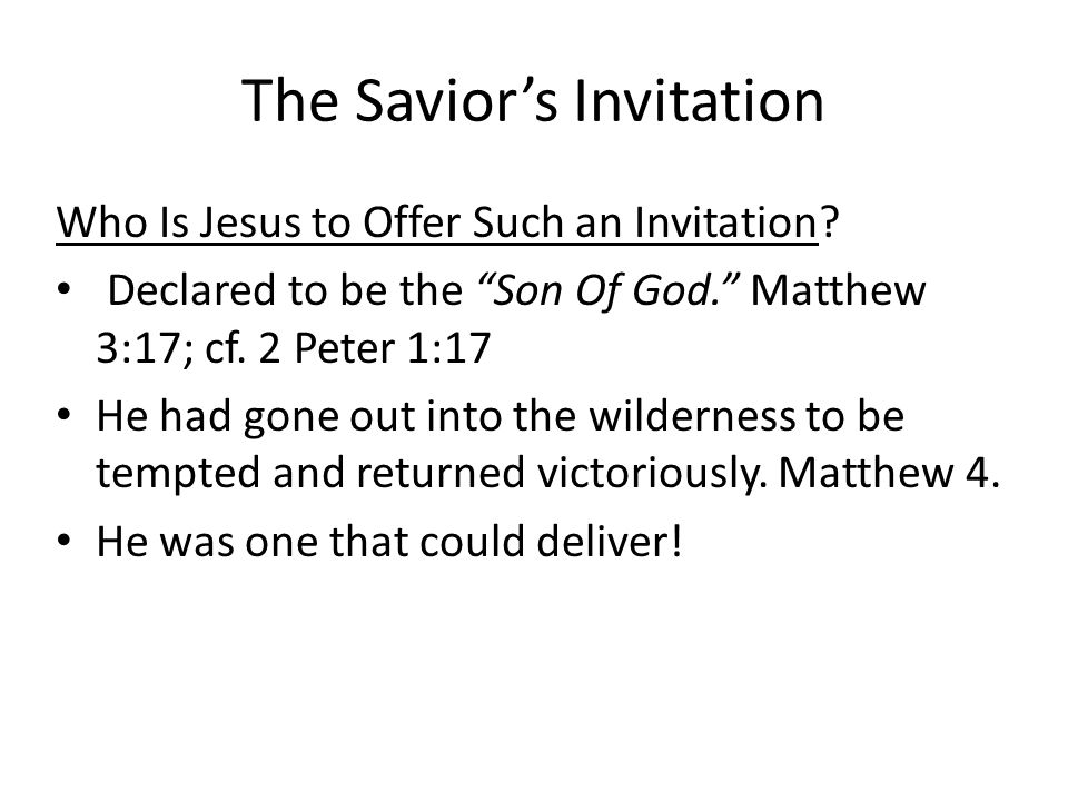 The Savior's Invitation Who Is Jesus to Offer Such an Invitation.