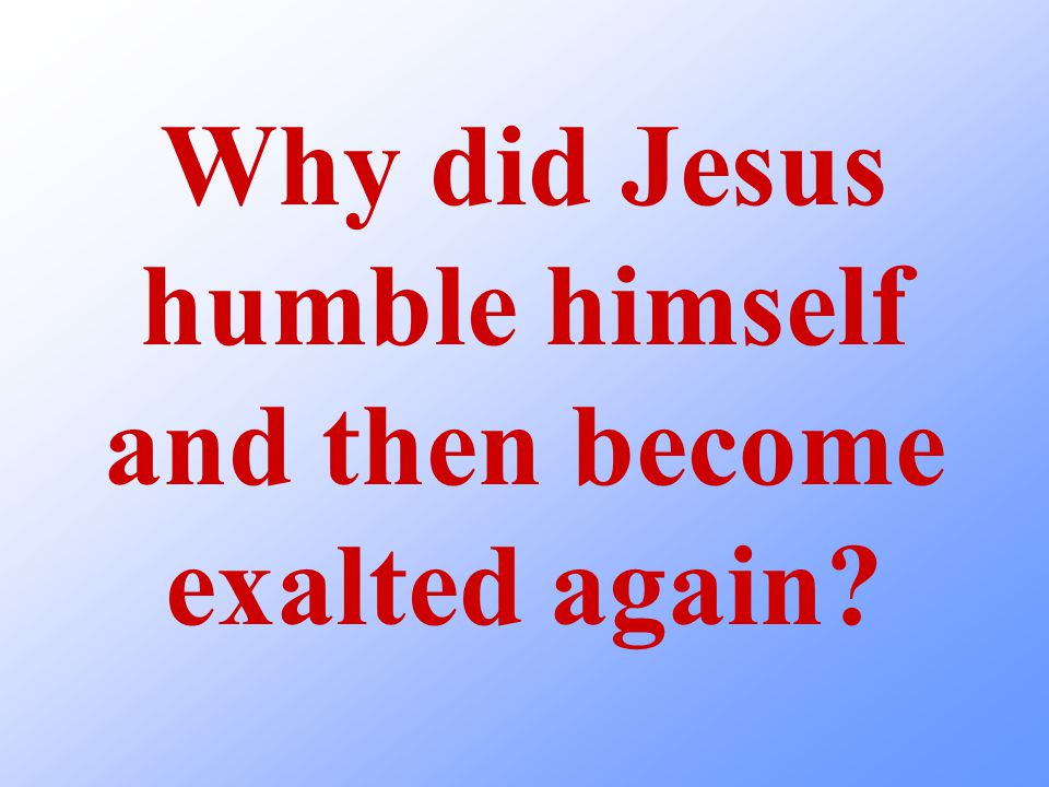 What does the Bible tell us about Jesus humbling himself.