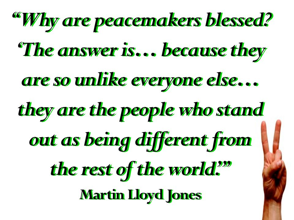 Why are peacemakers blessed.