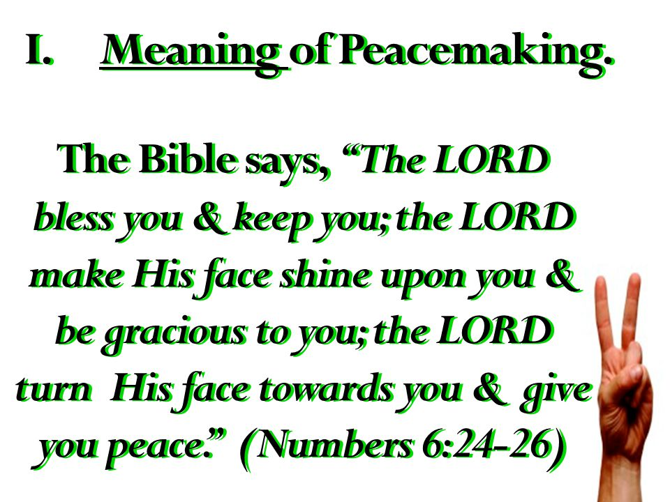 I.Meaning of Peacemaking.II.Making of a Peacemaker.