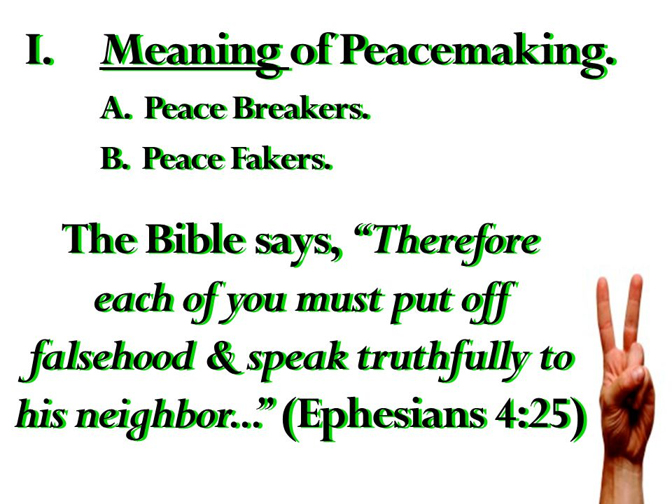 Peacemakers release tension, they don't intensify it.