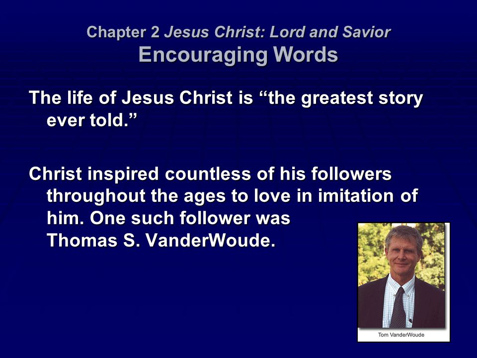 Chapter 2 Jesus Christ: Lord and Savior Encouraging Words Gospel 1.
