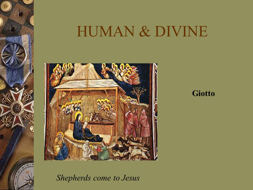 HUMAN & DIVINE Shepherds come to Jesus Giotto