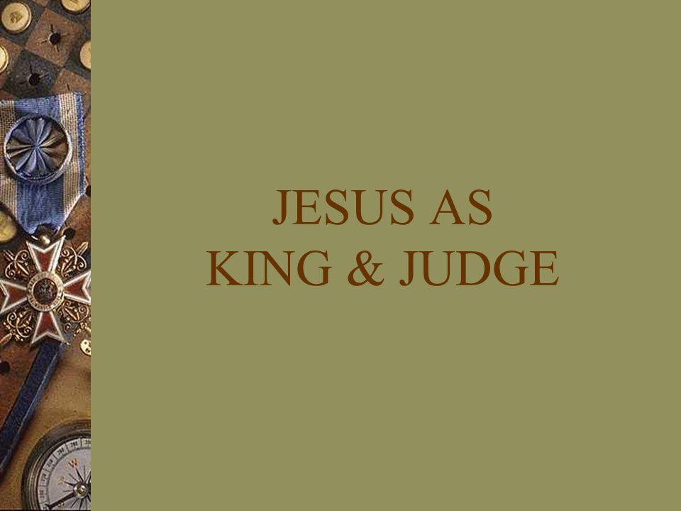 JESUS AS KING & JUDGE