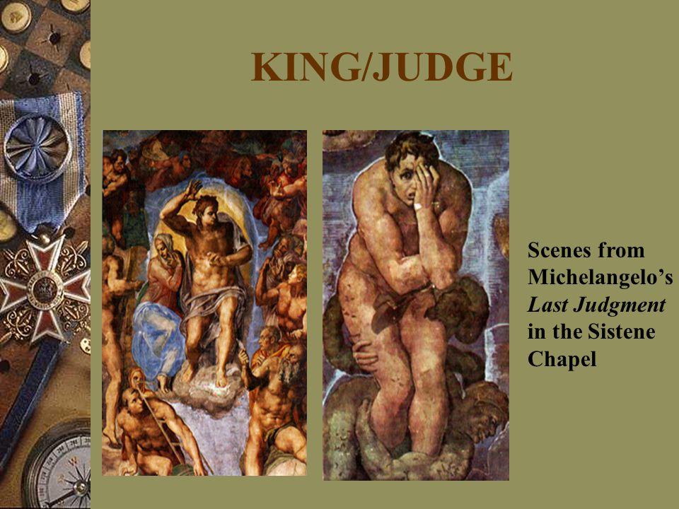KING/JUDGE Scenes from Michelangelo's Last Judgment in the Sistene Chapel
