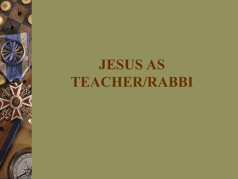 JESUS AS TEACHER/RABBI