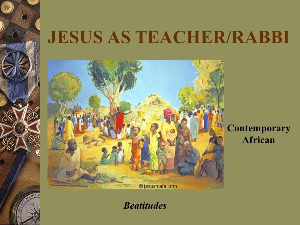 JESUS AS TEACHER/RABBI Beatitudes Contemporary African