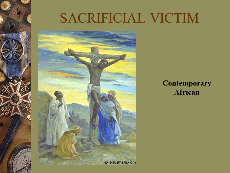 SACRIFICIAL VICTIM Contemporary African