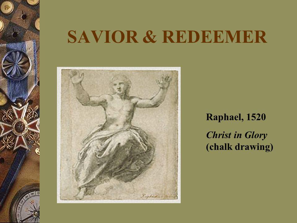 SAVIOR & REDEEMER Raphael, 1520 Christ in Glory (chalk drawing)