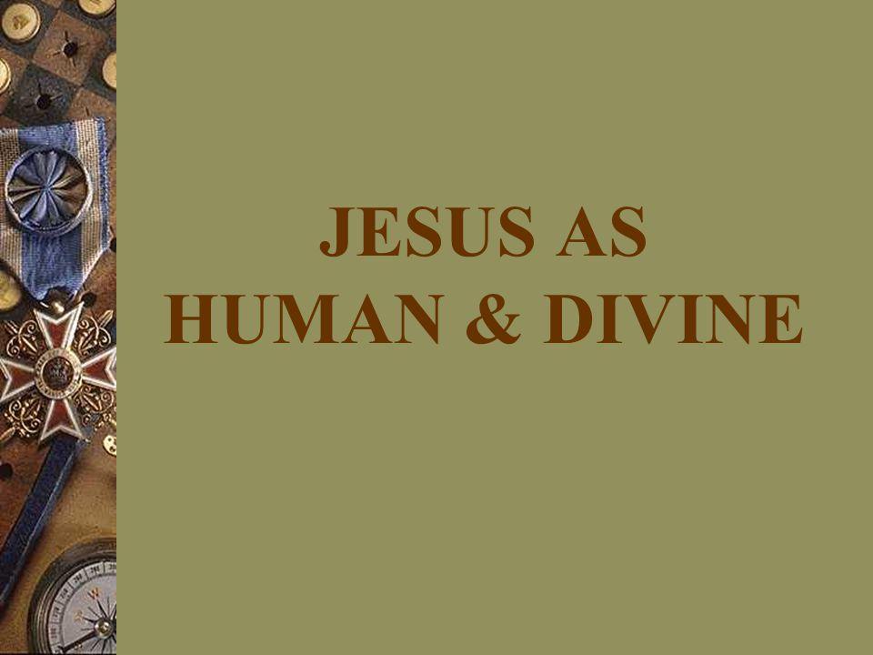 JESUS AS HUMAN & DIVINE