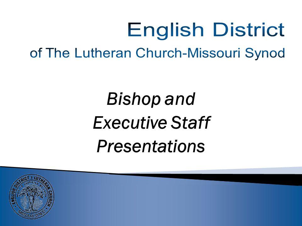 Bishop and Executive Staff Presentations