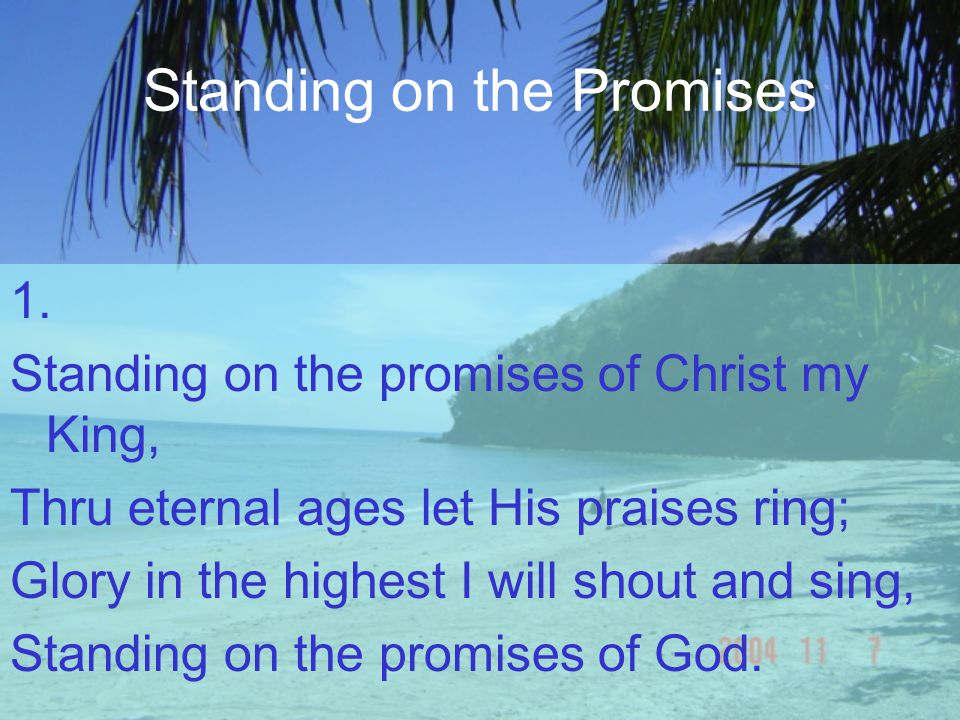 Standing on the Promises 1.