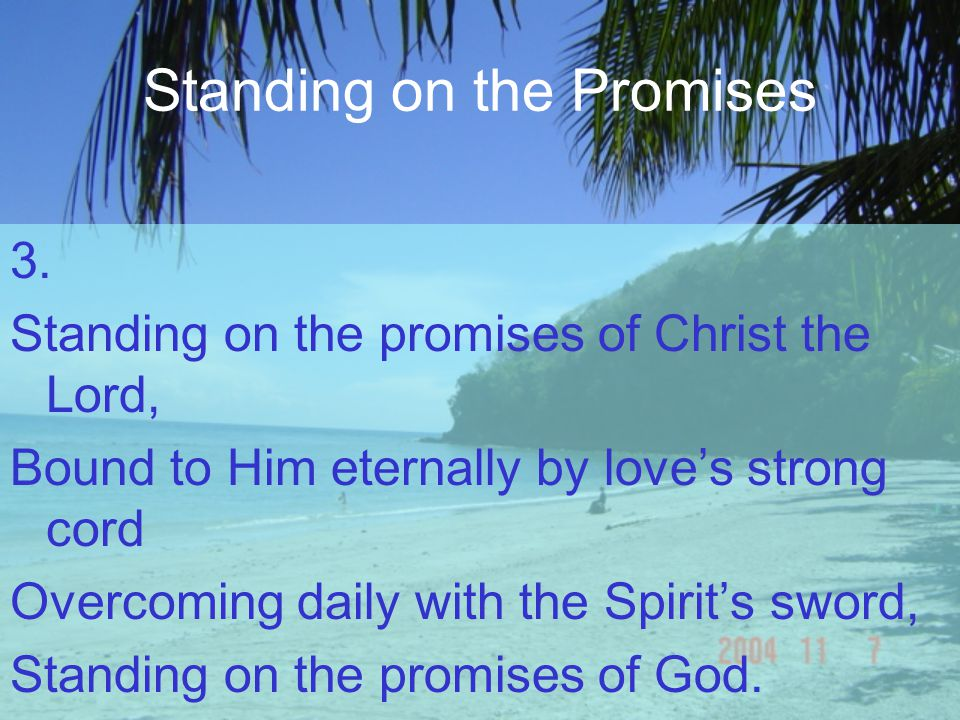 Standing on the Promises 3.
