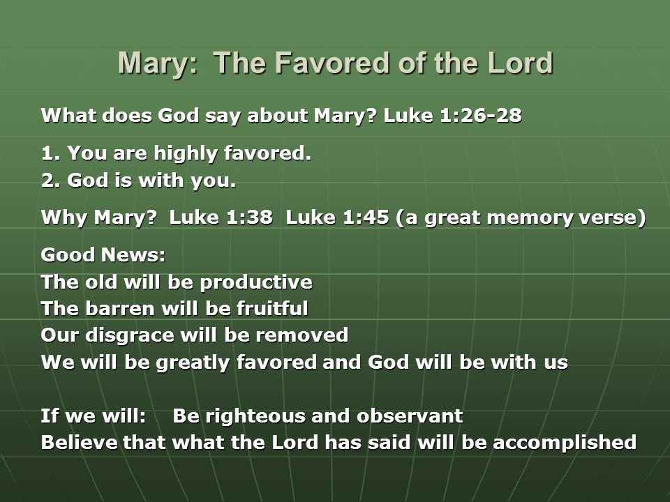 Mary: The Favored of the Lord What does God say about Mary.