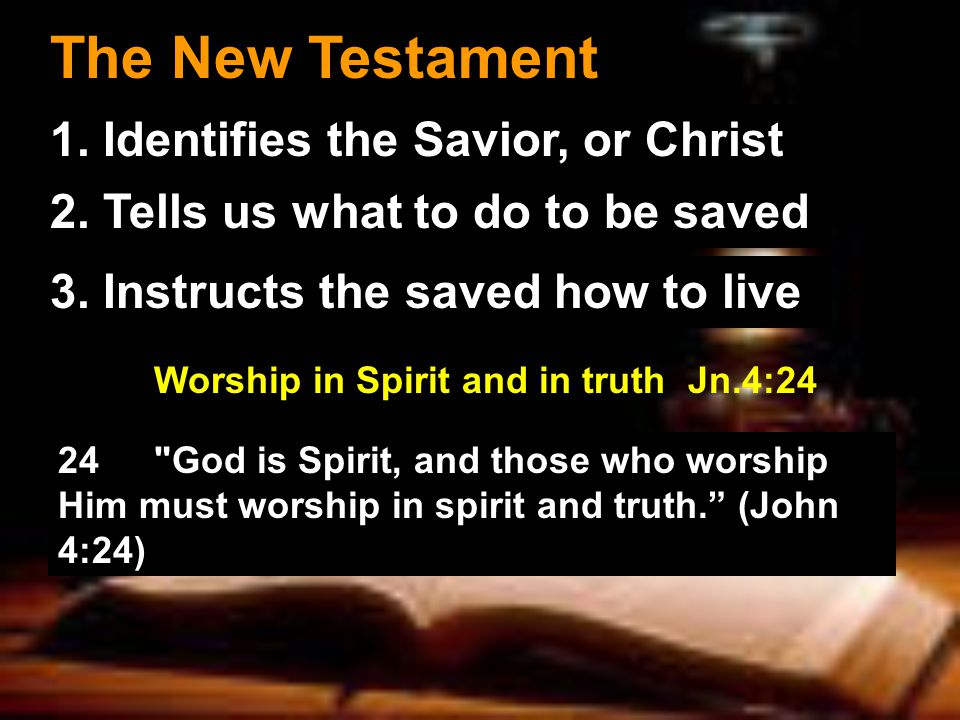 The New Testament 1. Identifies the Savior, or Christ 2.