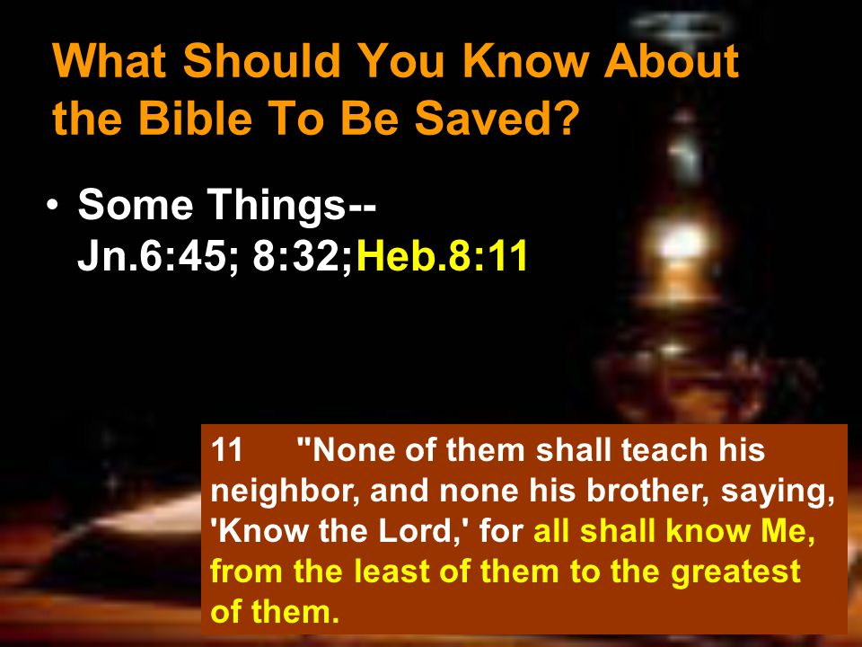 What Should You Know About the Bible To Be Saved.
