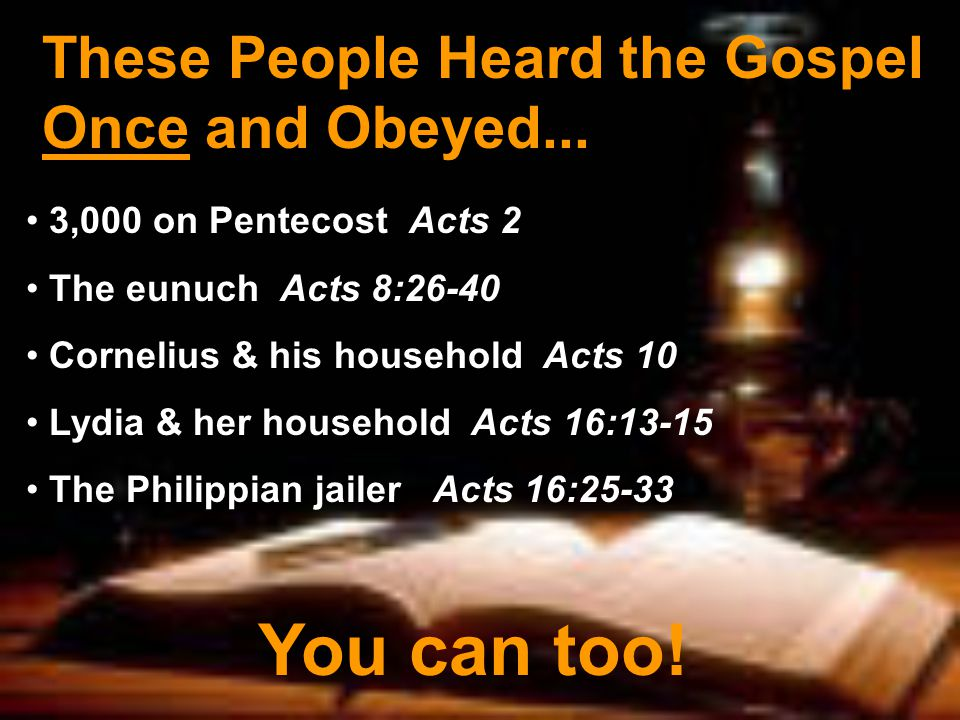 These People Heard the Gospel Once and Obeyed...