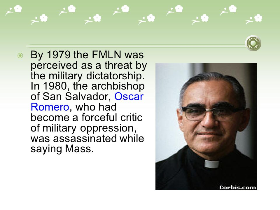  By 1979 the FMLN was perceived as a threat by the military dictatorship.