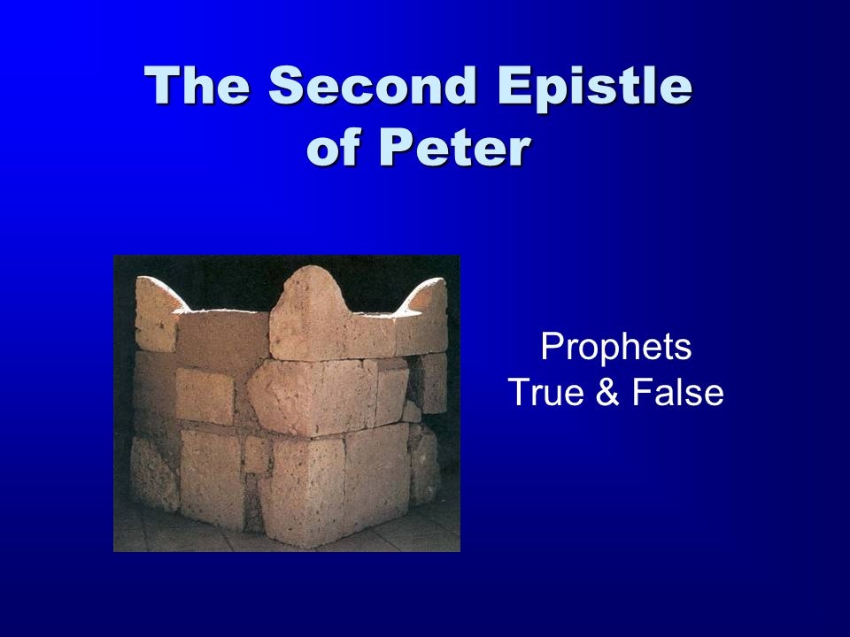 The Second Epistle of Peter Prophets True & False