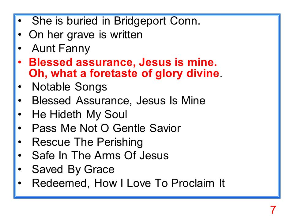 7 She is buried in Bridgeport Conn.