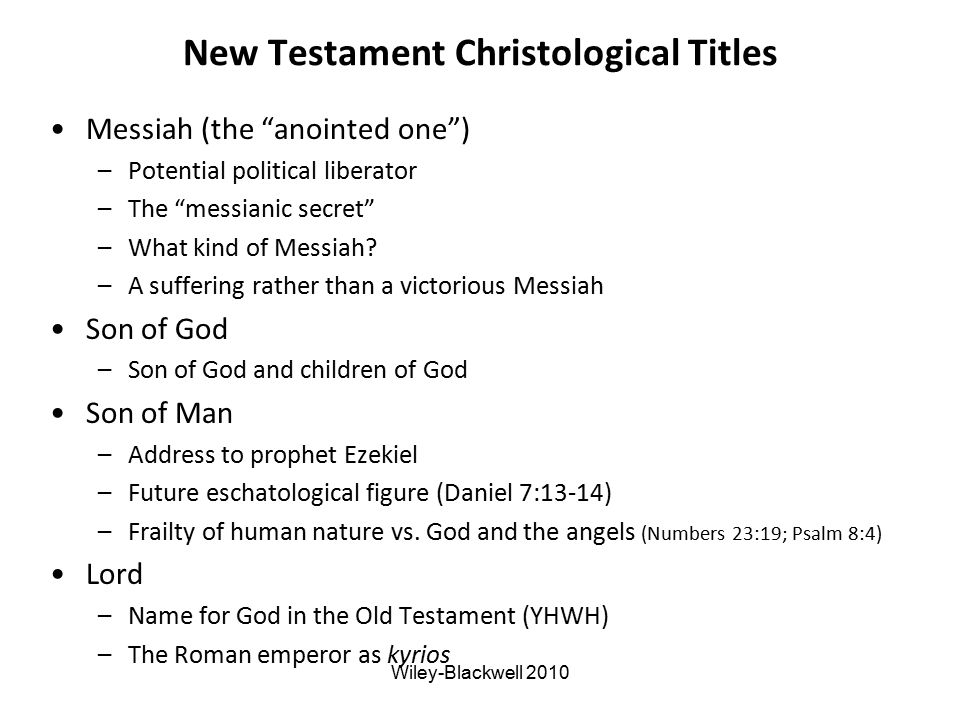 New Testament Christological Titles Messiah (the anointed one ) –Potential political liberator –The messianic secret –What kind of Messiah.