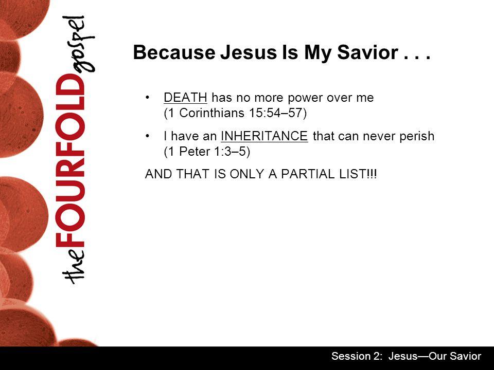 He is a UNIVERSAL Savior (John 3:16, 1 John 2:2) He is an EXCLUSIVE Savior (Acts 4:12, Romans 10:9 ff) 3.