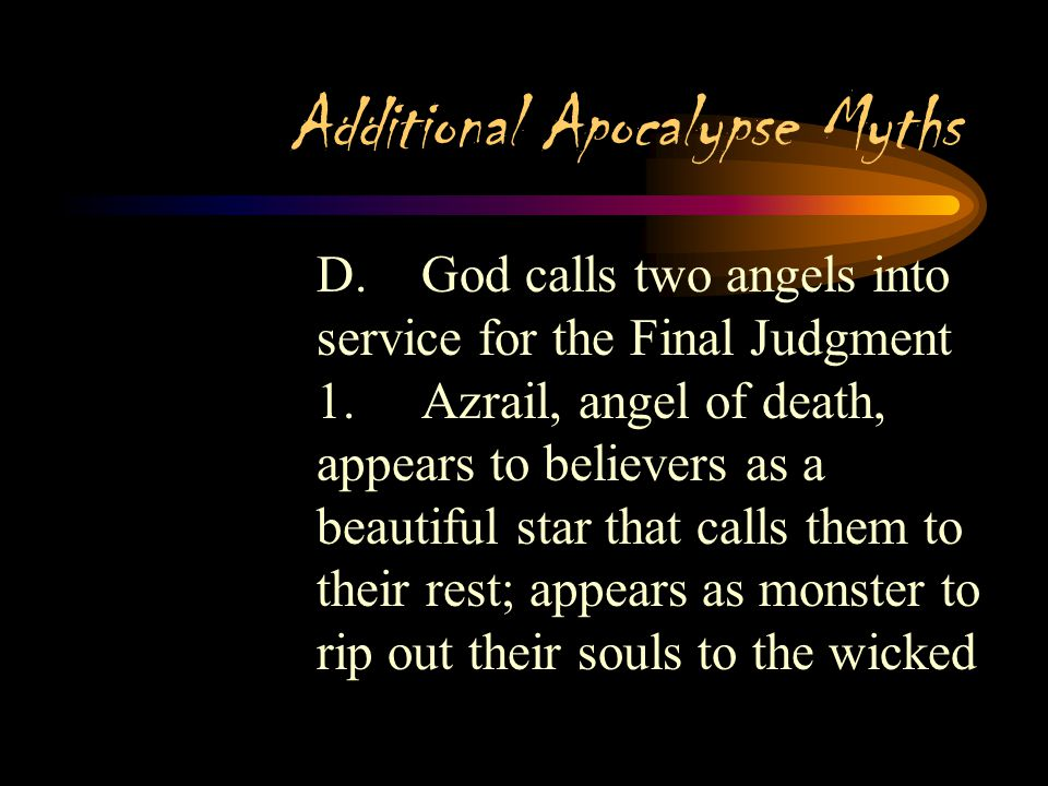 Additional Apocalypse Myths 3. 7 days later Gog and Magog (monsters imprisoned by Alexander the Great) break free, destroy civilization