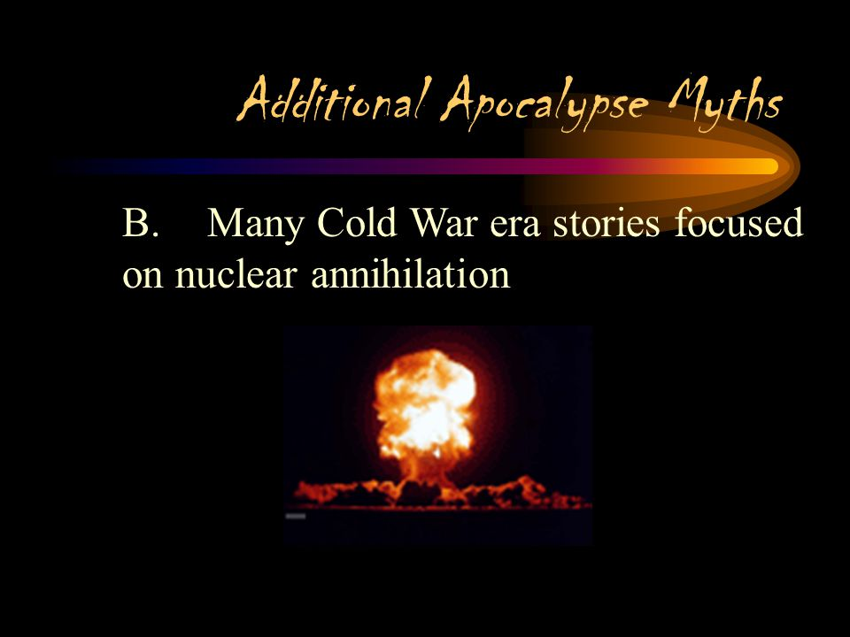 Additional Apocalypse Myths 1. None took place, but followers of Miller founded separate churches 2. Most successful is the Seventh-day Adventist Chur