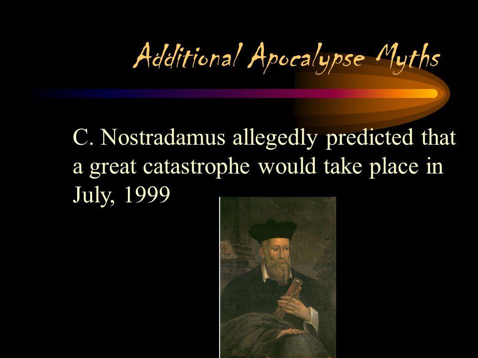 Additional Apocalypse Myths B.Many Cold War era stories focused on nuclear annihilation