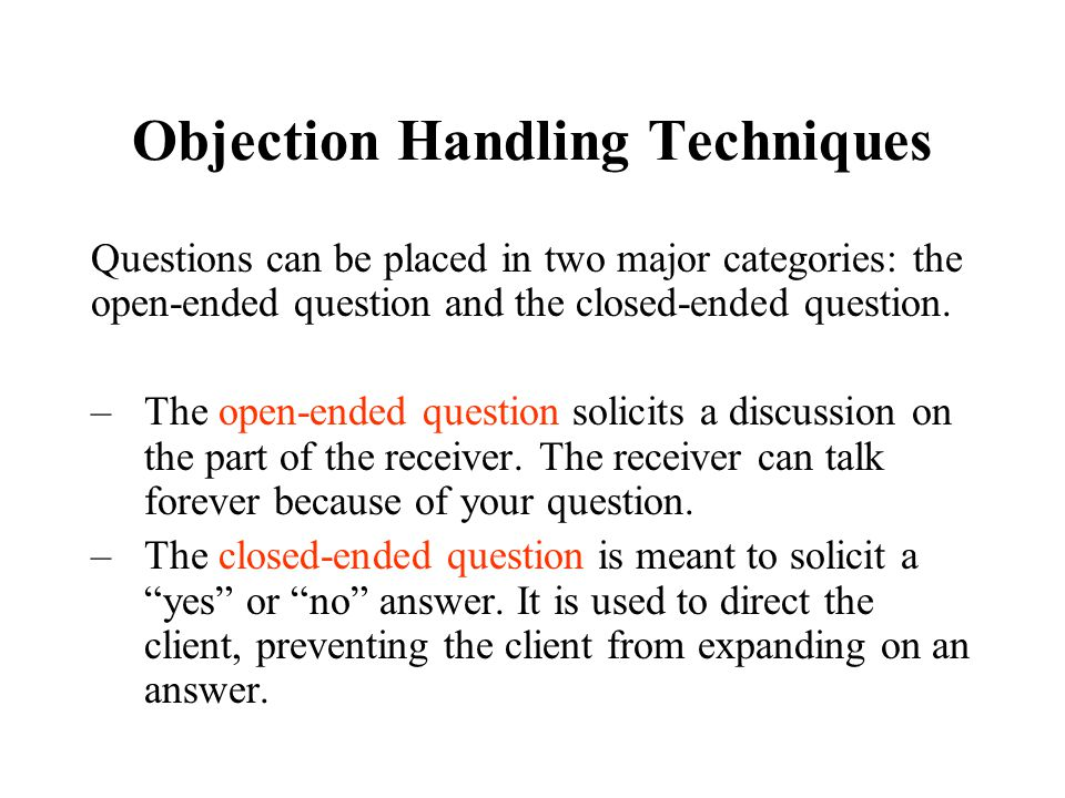 Objection Handling Techniques If -Then Close: IF one person does one thing THEN the other will do something.