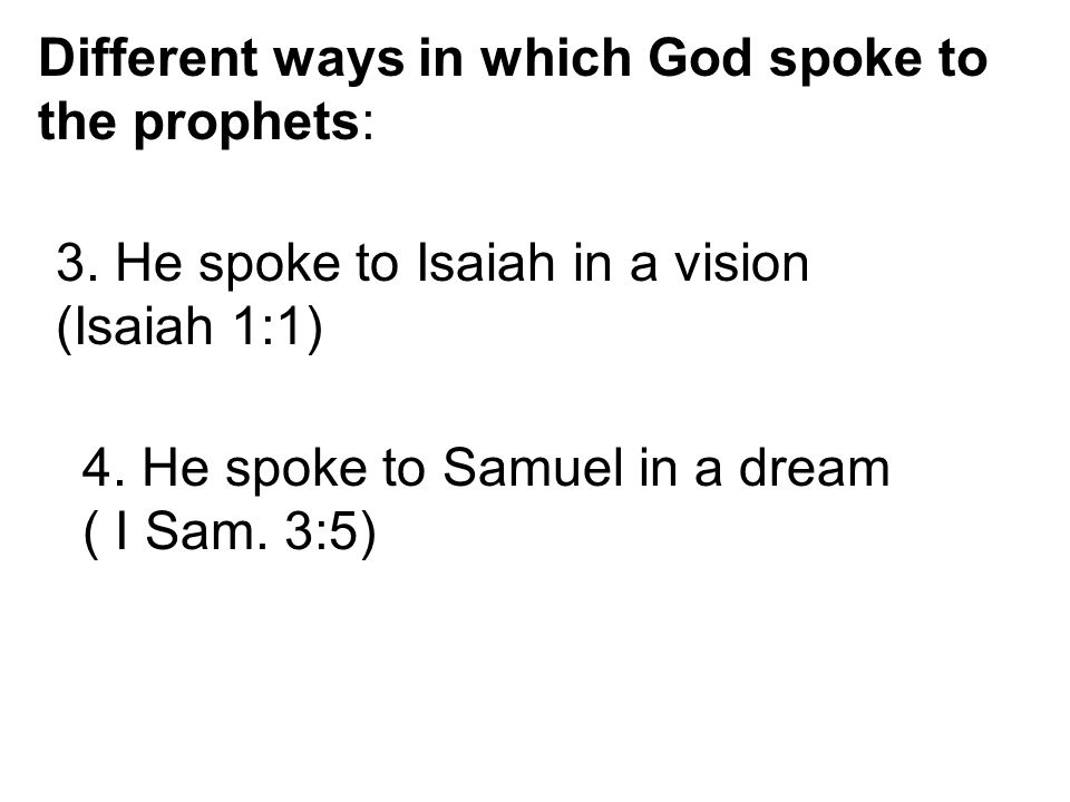 Different ways in which God spoke to the prophets: 3.