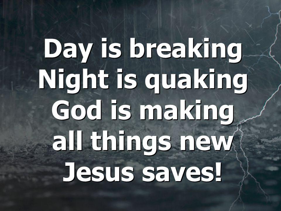 Hear the heart of heaven beating Jesus saves Jesus saves